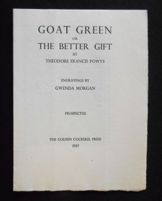 Prospectus Only] Goat Green or The Better Gift. Theodore Francis Powys, Gwenda Morgan, Artist