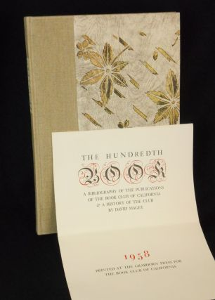 The Hundredth Book, A Bibliography of the Publications of The Book Club of California & A History...