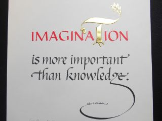 """Imagination""; is more important than knowledge. Margaret Shepherd, Albert Einstein, Calligraphic..."