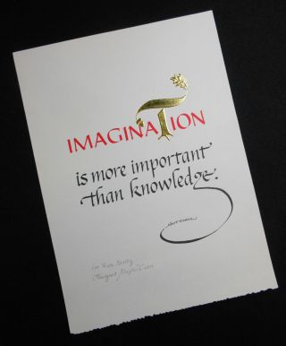 """Imagination""; is more important than knowledge"