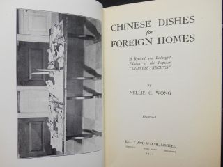 """Chinese Dishes for Foreign Homes: A Revised and Enlarged Edition of """"Chinese Recipes"""""""