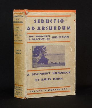 Seductio ad Absurdum; The Principles & Practices of Seduction. Emily Hahn