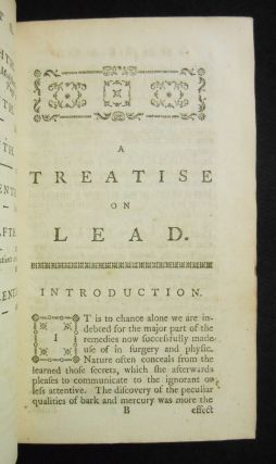 A Treatise on the Effects and Various Preparations of Lead, Particularly of the Extract of Saturn, for Different Chirurgical Disorders; The Third Edition, With Additions; and a Table exhibiting the Difference between English and French Weights