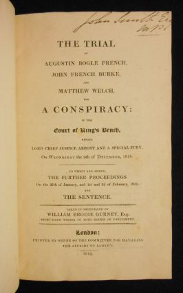 The Trial of Augustin Bogle French, John French Burke, and Matthew Welch, for A...