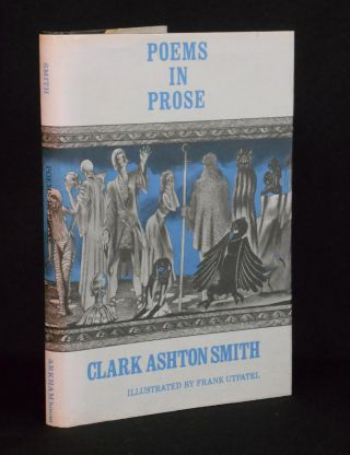 Poems in Prose. Clark Ashton Smith, Frank Utpatel, Illustrations