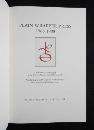 Plain Wrapper Press, 1966-1988; An Illustrated Bibliography of the Work of Richard-Gabriel Rummonds