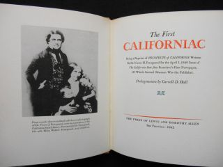 "The First Californiac; Being a Reprint of ""Prospects of California"" Written by Dr. Victor H. Fourgeaud for the April 1, 1848 Issue of ""The California Star"", San Francisco's First Newspaper, of Which Samuel Brannan was the Publisher"