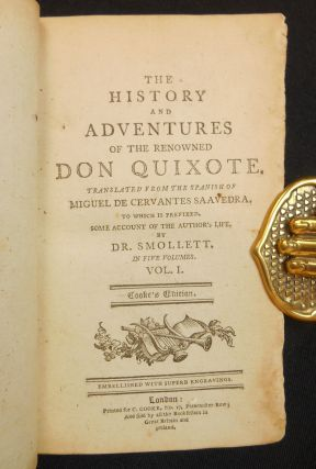 The History and Adventures of the Renowned Don Quixote; To Which is Prefixed Some Account of the Author's Life by Dr. Smollett