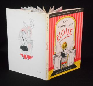 Eloise; A Book for Precocious Grown Ups. Kay Thompson, Hilary Knight, Illustrations