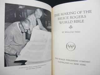 The Holy Bible [with] The Making of the Bruce Rogers World Bible; Containing The Old and New Testaments Translated Out of the Original Tongues and with the Former Translations Diligently Compared and Revised