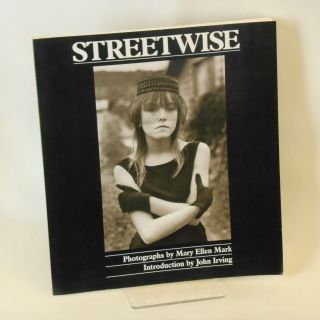 Streetwise. Mary Ellen Mark, John Irving, Introduction