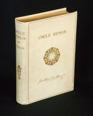 Uncle Remus, His Songs and His Sayings; New and Revised Edition, With One Hundred and Twelve...