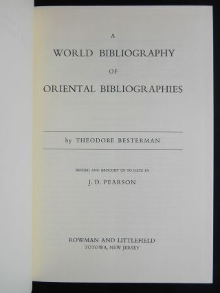 A World Bibliography of Oriental Bibliographies. Theodore Besterman, J. D. Pearson
