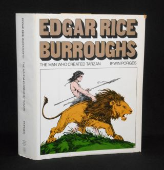 Edgar Rice Burroughs; The Man Who Created Tarzan
